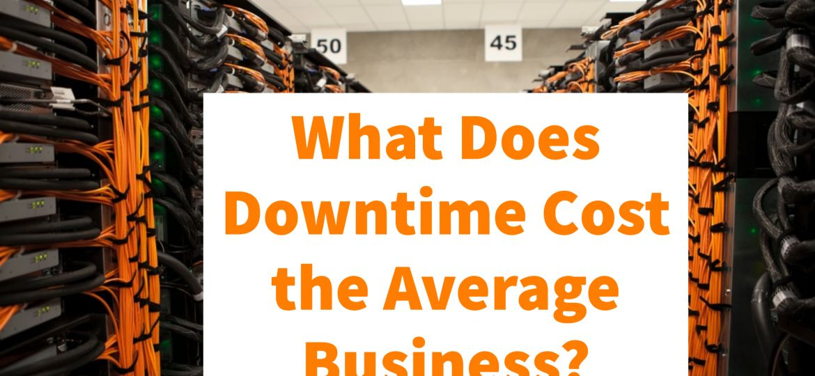 downtime cost the average business